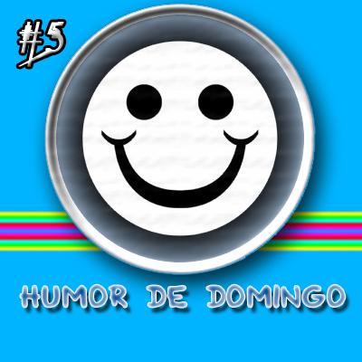 Edición 5 de Humor de Domingo